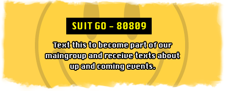 SUIT GO- 88010 text this to become part of our main group and receive texts about up and coming events.